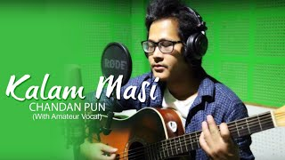 Kalam Masi - Chandan Pun - New Nepali Pop Song 2016