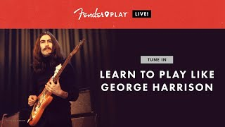Fender Play LIVE: Learn To Play Like George Harrison | Fender Play | Fender