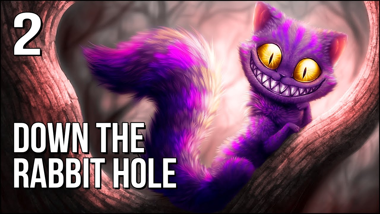 Down The Rabbit Hole | Part 2 | We're All MAD Here!