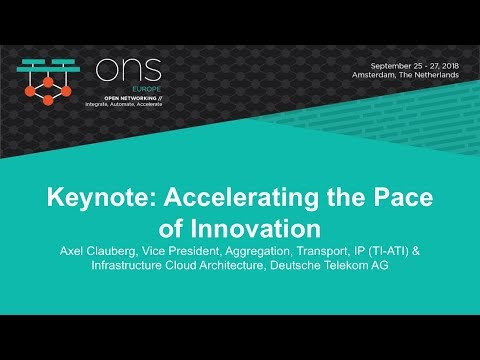 Keynote: Accelerating the Pace of Innovation - Axel Clauberg, Vice President, Deutsche Telekom AG