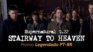 "Supernatural 9.22 | Promo ""Stairway to Heaven"" [Leg PT-BR]"