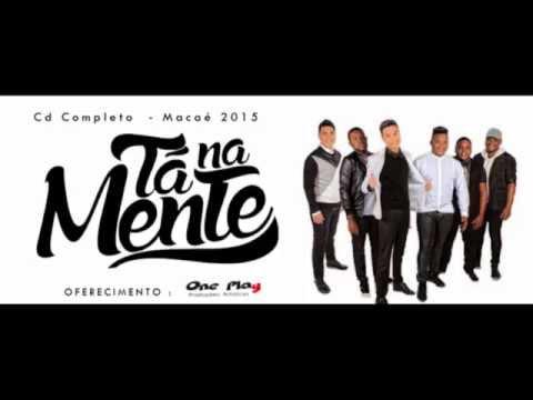 Ta Na Mente Em Macae Exclusivo Cd Completo Youtube