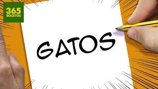 INCREIBLE TRUCO CON LA PALABRA GATOS -  DIBUJO UNOS GATOS CHISTOSOS CON SUS LETRA