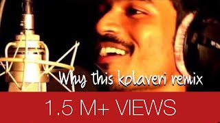 Why this Kolaveri di (DJ REMIX) 2012