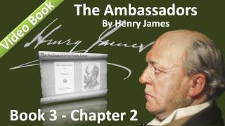 Book 03 - Chapter 2 - The Ambassadors by Henry James