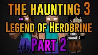 The Haunting 3: Legend of Herobrine - Minecraft Movie (Part Two)
