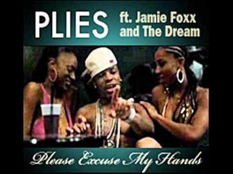 Please excuse my hands lyrics by plies