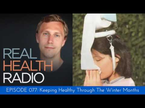 Real Health Radio 077: Keeping Healthy Through The Winter Months