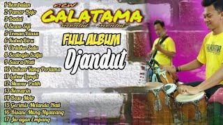 NEW GALATAMA FULL ALBUM DJANDUT