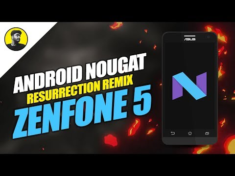 Android Nougat 7.1 For Zenfone 5 | Resurrection Remix | T00F/T00J