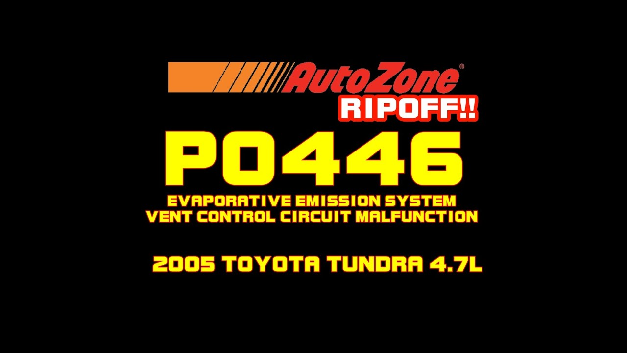 ⭐ AUTOZONE IS A RIPOFF!! 2005 Toyota Tundra - P0446 - Evaporative Vent  Circuit Malfunction