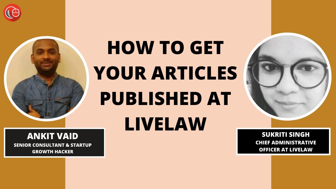Download How to get your articles published at LiveLaw | Ankit Vaid & Sukriti Singh