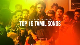 Top 15 Tamil Songs Jio Saavn& 39 s Weekly March 2019