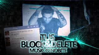 Tus - Block Και Delete | Tus - Block Kai Delete