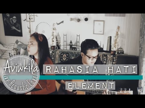 Element - Rahasia Hati (Aviwkila Cover)