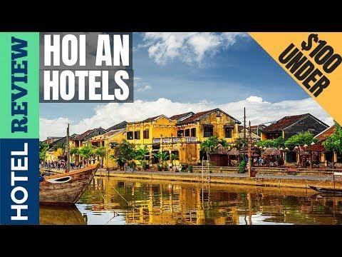 ✅Hoi An: Best Hotel In Hoi An (2019) [Under $100]