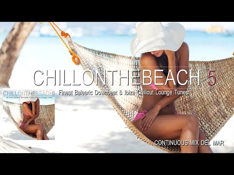 Chill On The Beach Vol.5 (22 Finest Balearic Downbeat & Ibiza Chillout Lounge Tunes Del Mar) Full HD