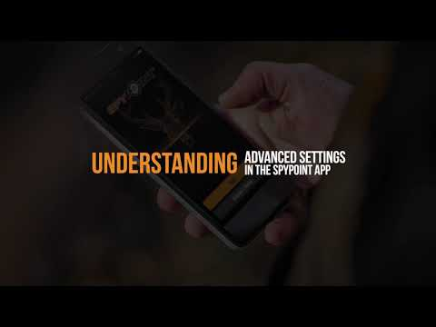 Video: Understanding the Advanced Settings in the SPYPOINT App