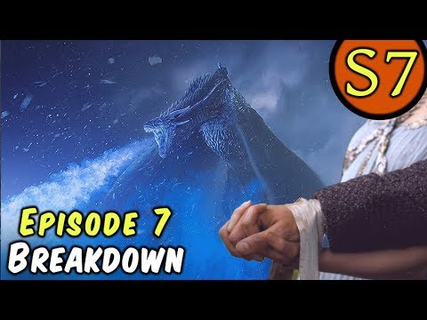 Season 7 Episode 7 Breakdown! (Game Of Thrones)