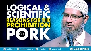 LOGICAL & SCIENTIFIC REASONS FOR THE PROHIBITION OF PORK - DR ZAKIR NAIK