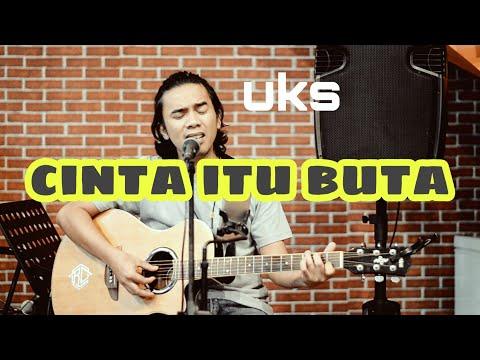 uks---cinta-itu-buta-[-live-cover-amrinal-rasadi-]