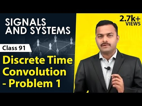 Discrete Time Convolution - Problem 1 - Time Domain Analysis of Systems - Signals and Systems