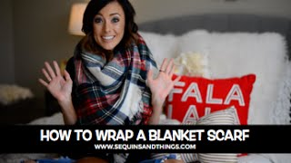 video tutorial how to wrap a blanket scarf