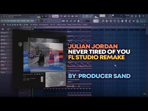 Julian Jordan - Never Tired Of You [FL Studio Remake + FREE FLP]