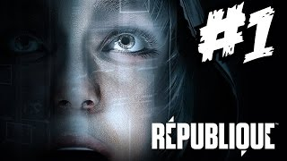 Republique Remastered Walkthrough Part 1 Episodes 1 Gameplay Let