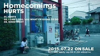 Homecomings 1st single 『 HURTS 』2015.07.22 RELEASE --------------...