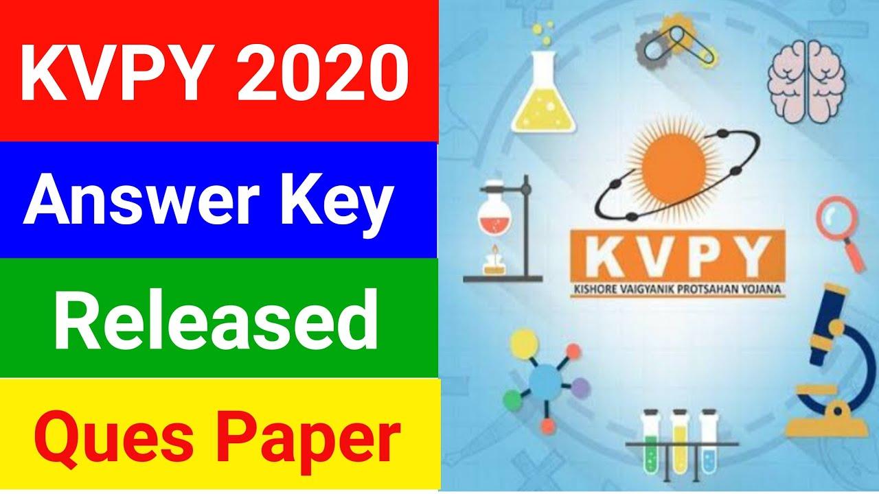 Download KVPY Answer Key Released   KVPY 2020-21 Ques Paper & Ans Key   KVPY Cut Off