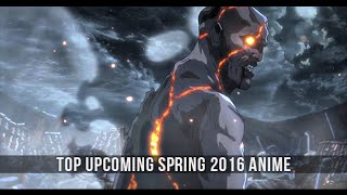 Top Upcoming Spring 2016 Anime