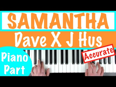 How to play 'SAMANTHA' - Dave x J Hus | Piano Tutorial