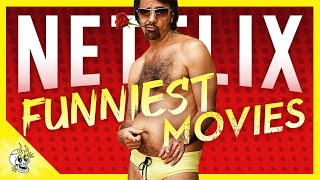 20 Gut-Busting NETFLIX Movies, So Funny It Hurts (Try Not to Laugh)   Flick Connection