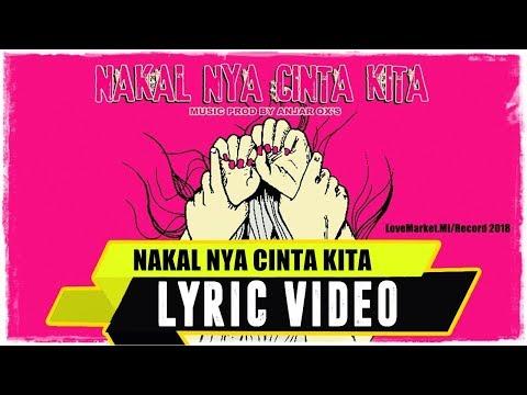 ANJAR OX'S - Nakal Nya Cinta Kita ( Lyric Video )