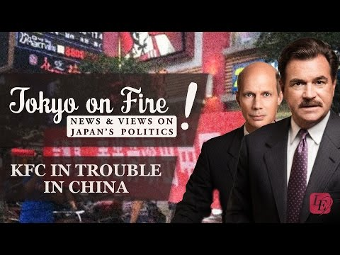 KFC in Trouble in China | Tokyo on Fire