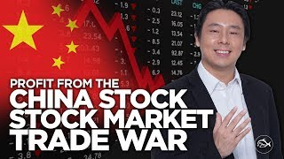 Profit from the China Stock Market Trade War by Adam Khoo