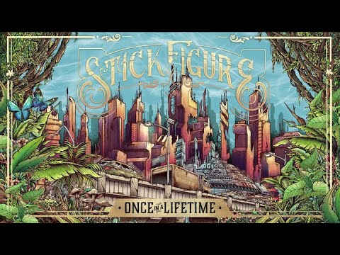 """Stick Figure – """"Once in a Lifetime"""""""