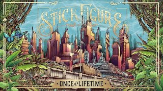 "Stick Figure - ""Once in a Lifetime"""