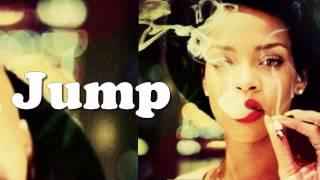 Rihanna - Jump [FULL SONG] [LYRICS] [DOWNLOAD LINK]