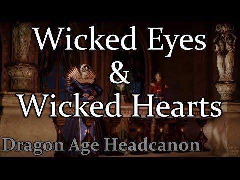 Wicked Eyes & Wicked Hearts - Dragon Age Head-Canon