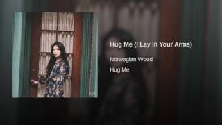 Hug Me I Lay In Your Arms