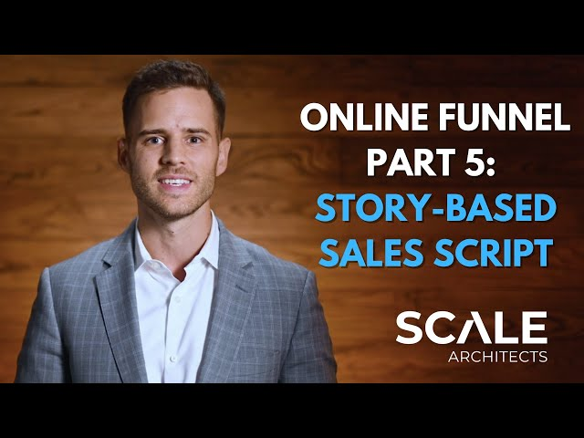 Every online sales funnel should end with a story based sales script
