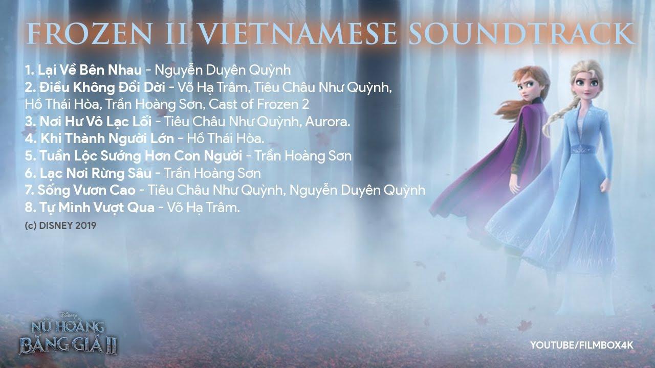 Frozen II Vietnamese Soundtrack – Nhạc Phim Nữ Hoàng Băng Giá 2 Bản Lồng Tiếng Việt