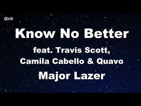 Know No Better (feat. Travis Scott, Camila Cabello & Quavo) - Major Lazer Karaoke 【No Guide】