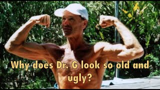 Why Does Dr. Graham (801010) look so old, ugly, and horrible if his diet is so perfect?