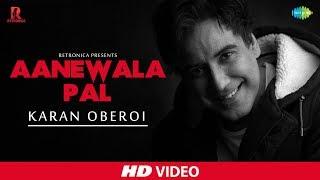 Aane Wala Pal Cover | Retronica | Karan Oberoi | Aarushi Sharma | HD Music