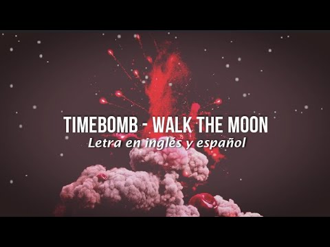 WALK THE MOON - Timebomb (Lyric) (Letra en inglés y español)