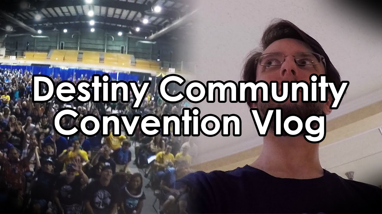 Datto's Terrible Vlogs: Destiny Community Convention 2016 Edition - YouTube