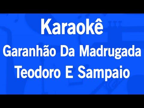 Karaokê Garanhão Da Madrugada - Teodoro E Sampaio